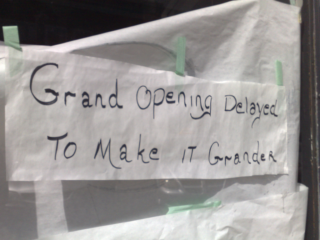 Grand Opening Delayed