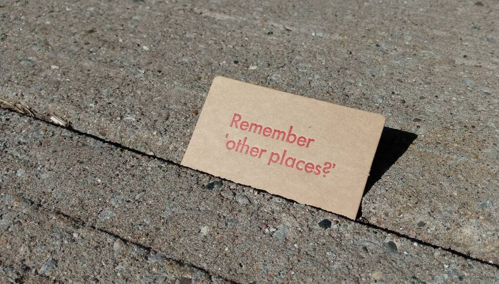 Remember other places, on the sidewalk