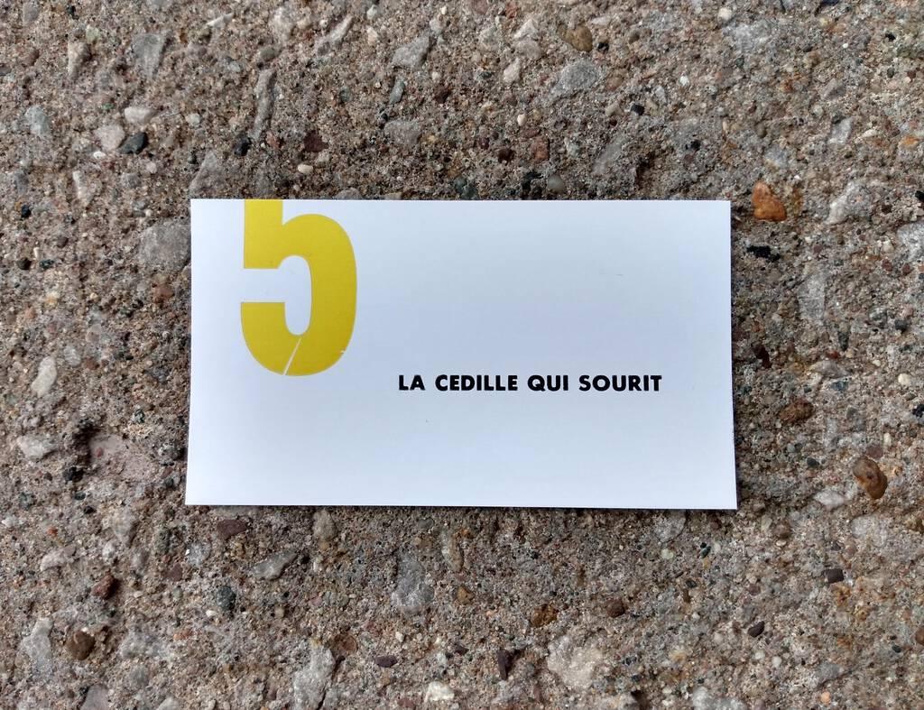 LA CEDILLE QUI SOURIT, letterpress print, May 12, 2019